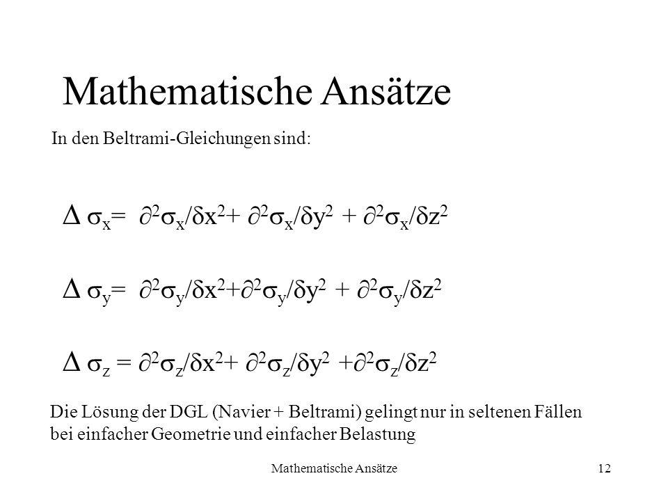 Mathematische Ansätze12 x = 2 x / x 2 + 2 x / y 2 + 2 x / z 2 y = 2 y / x 2 + 2 y / y 2 + 2 y / z 2 z = 2 z / x 2 + 2 z / y 2 + 2 z / z 2 Mathematisch