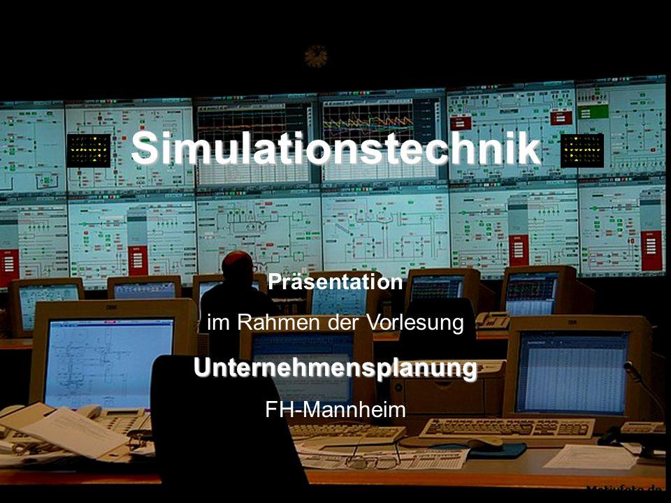 Simulationstechnik Präsentation im Rahmen der VorlesungUnternehmensplanung FH-Mannheim