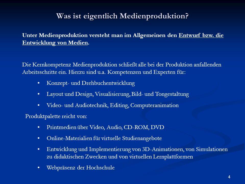 4 Was ist eigentlich Medienproduktion? Unter Medienproduktion versteht man im Allgemeinen den Entwurf bzw. die Entwicklung von Medien. Die Kernkompete