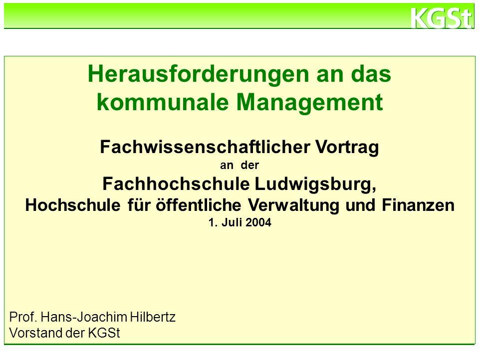 h:\verzeichnis\dateiname Herausforderungen an das kommunale Management Fachwissenschaftlicher Vortrag an der Fachhochschule Ludwigsburg, Hochschule fü