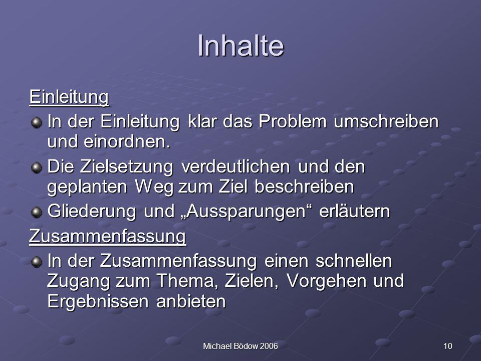 10Michael Bödow 2006 Inhalte Einleitung In der Einleitung klar das Problem umschreiben und einordnen.