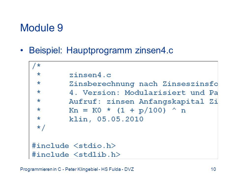 Programmieren in C - Peter Klingebiel - HS Fulda - DVZ10 Module 9 Beispiel: Hauptprogramm zinsen4.c