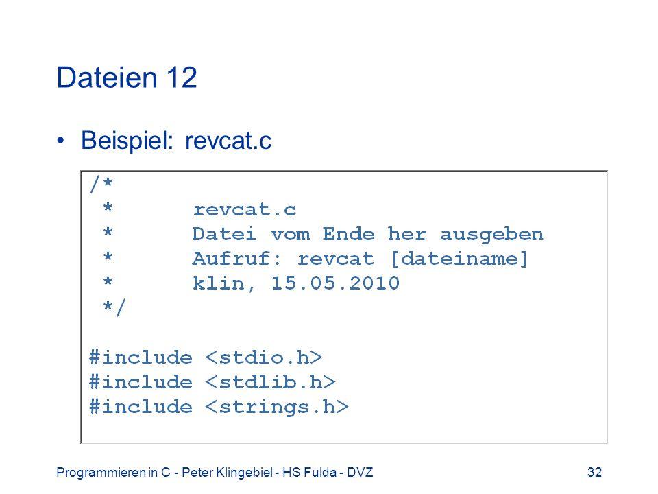 Programmieren in C - Peter Klingebiel - HS Fulda - DVZ32 Dateien 12 Beispiel: revcat.c