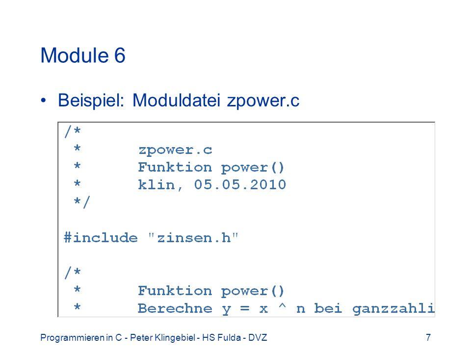 Programmieren in C - Peter Klingebiel - HS Fulda - DVZ18 Bibliotheken 5 das Handling von Dateien/Files ist ein sehr gutes Beispiel für Modularisierung in C die Definition des Typs FILE ist in stdio.h verborgen –benötigt wird für Ein-/Ausgabe in C-Programmen nur der Typ FILE –die Implementierung des Typs FILE ist für die Verwendung in Programmen unwichtig –sie sollte auf gar keinen Fall in Programmen verwendet werden, da sie systemabhängig ist.