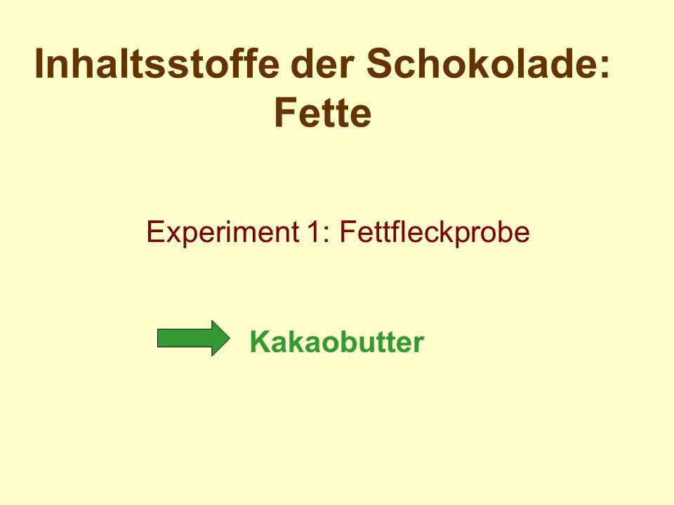 Inhaltsstoffe der Schokolade: Fette Kakaobutter Experiment 1: Fettfleckprobe