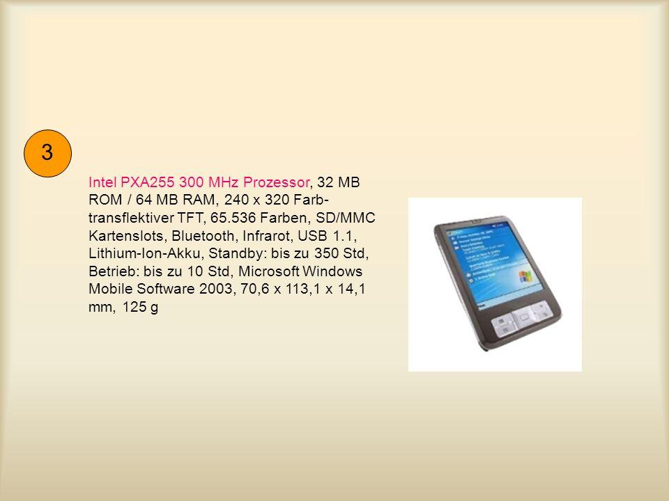 Intel PXA255 300 MHz Prozessor, 32 MB ROM / 64 MB RAM, 240 x 320 Farb- transflektiver TFT, 65.536 Farben, SD/MMC Kartenslots, Bluetooth, Infrarot, USB