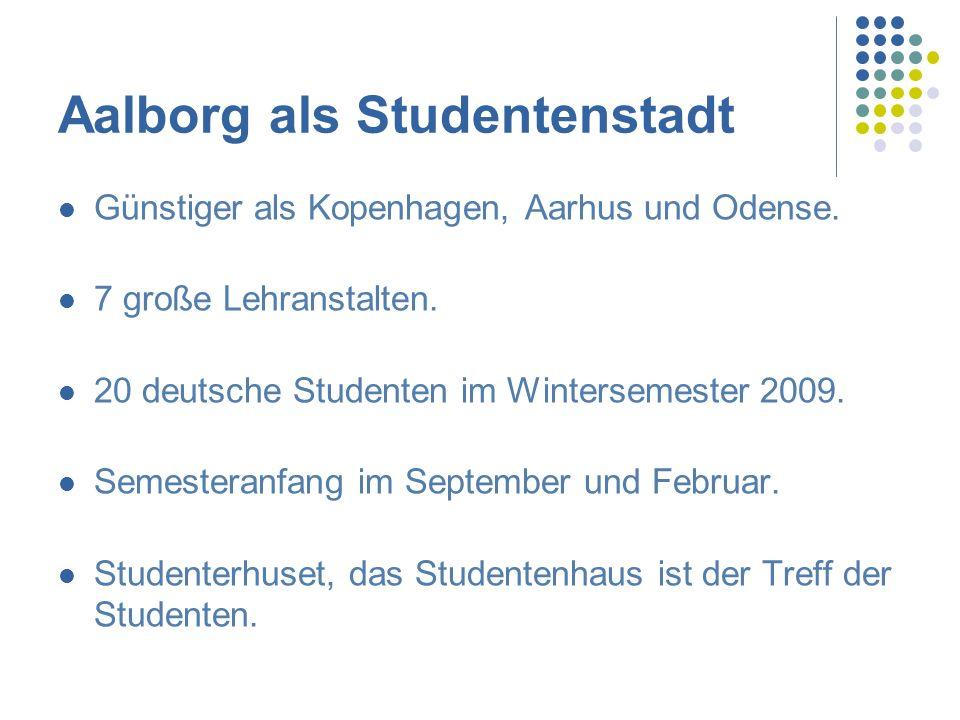 Aalborg Universität 15.000 Studenten.1512 Austauschstudenten(2008).