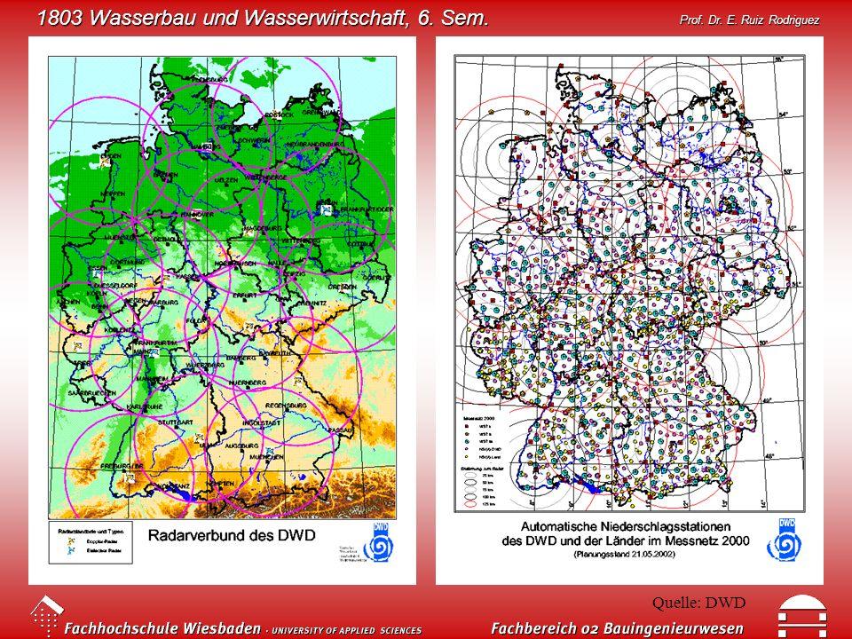 1803 Wasserbau und Wasserwirtschaft, 6. Sem. Prof. Dr. E. Ruiz Rodriguez Quelle: DWD