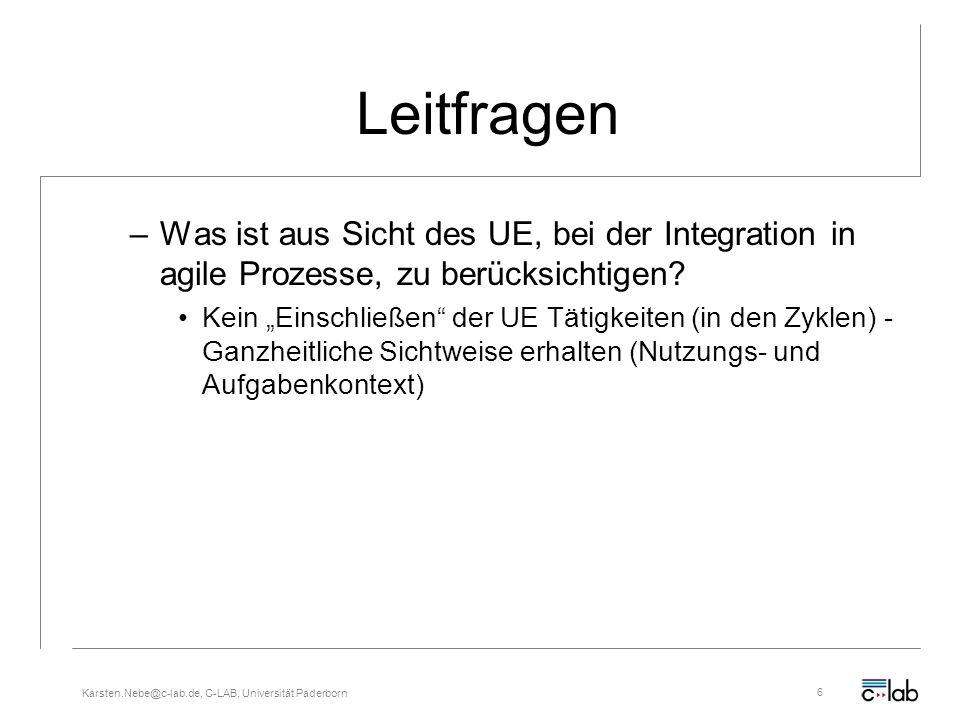 Karsten.Nebe@c-lab.de, C-LAB, Universität Paderborn6 Leitfragen –Was ist aus Sicht des UE, bei der Integration in agile Prozesse, zu berücksichtigen?