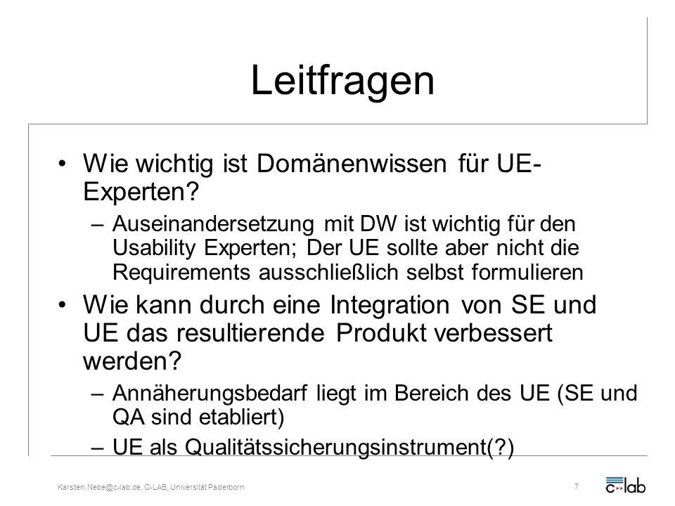 Karsten.Nebe@c-lab.de, C-LAB, Universität Paderborn7 Leitfragen Wie wichtig ist Domänenwissen für UE- Experten? –Auseinandersetzung mit DW ist wichtig