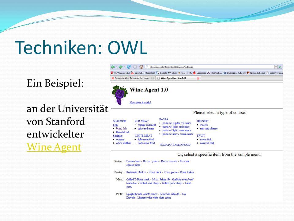 Techniken: OWL Ein Beispiel: an der Universität von Stanford entwickelter Wine Agent Wine Agent