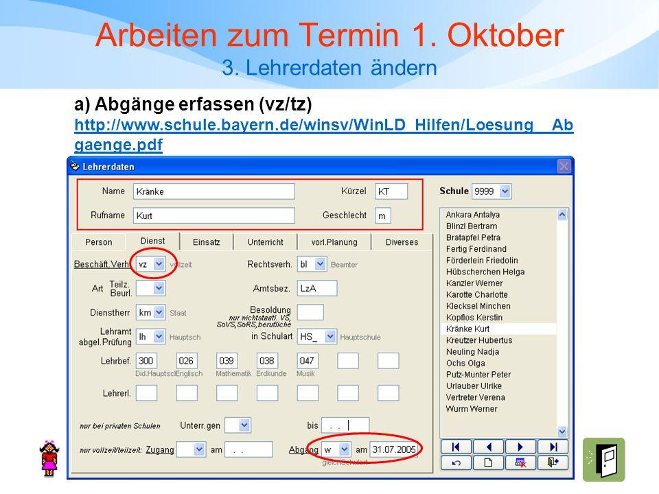 a) Abgänge erfassen (vz/tz) http://www.schule.bayern.de/winsv/WinLD_Hilfen/Loesung__Ab gaenge.pdf http://www.schule.bayern.de/winsv/WinLD_Hilfen/Loesu