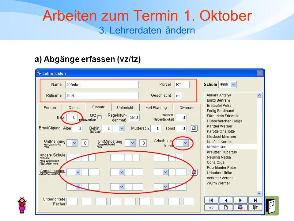 Arbeiten zum Termin 1. Oktober 3. Lehrerdaten ändern a) Abgänge erfassen (vz/tz)
