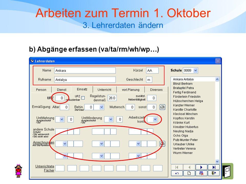 Arbeiten zum Termin 1. Oktober 3. Lehrerdaten ändern b) Abgänge erfassen (va/ta/rm/wh/wp…)