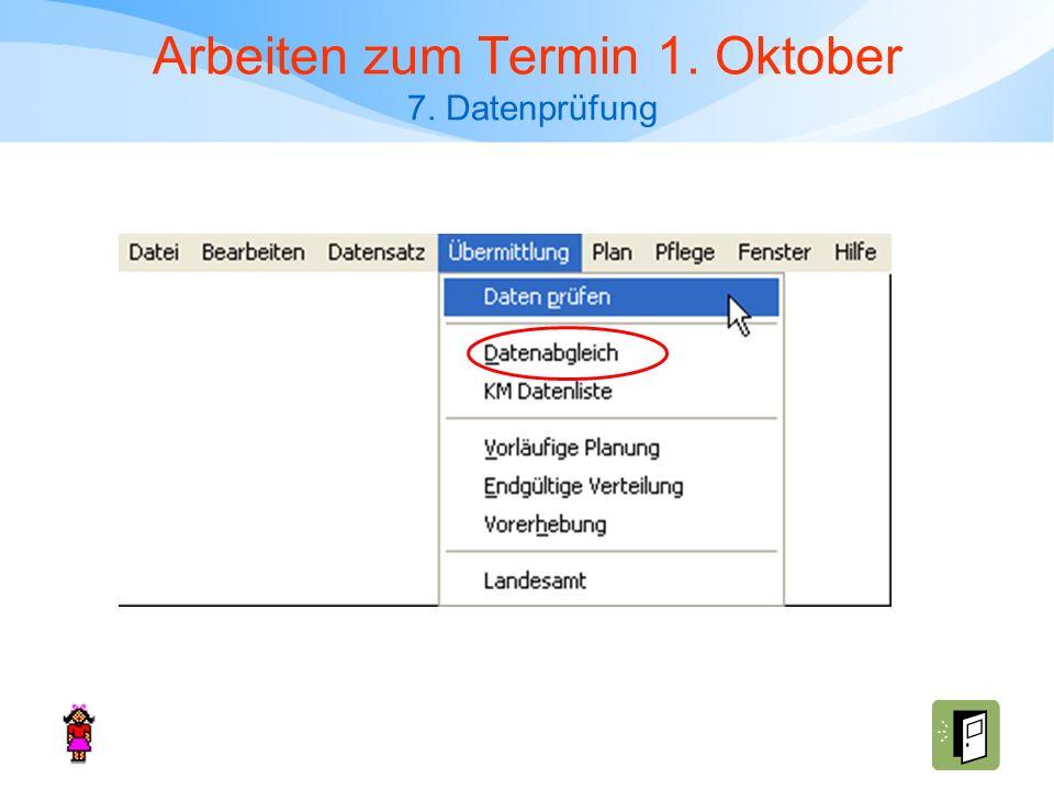 Arbeiten zum Termin 1. Oktober 7. Datenprüfung