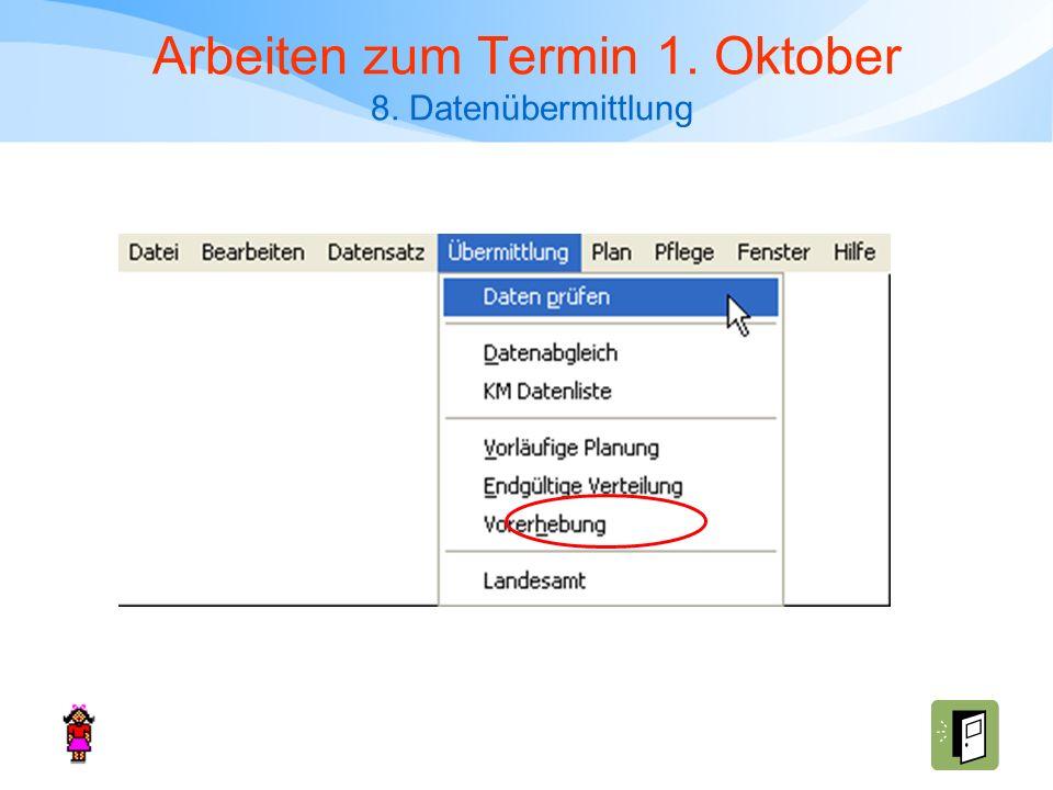 Arbeiten zum Termin 1. Oktober 8. Datenübermittlung