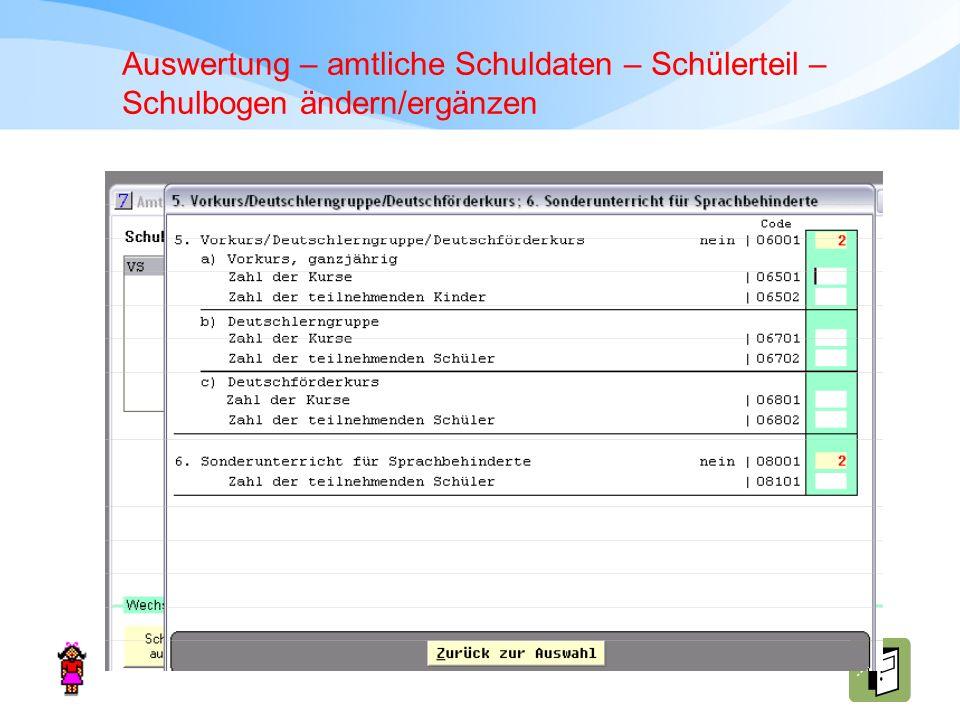 Auswertung – amtliche Schuldaten – Schülerteil – Schulbogen ändern/ergänzen