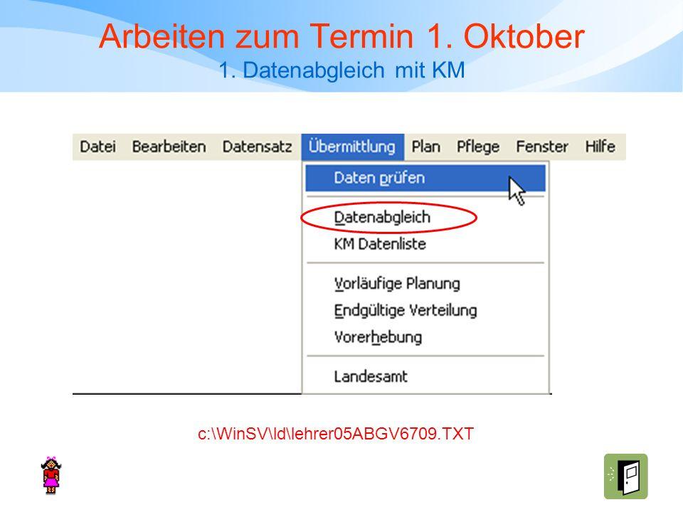 Arbeiten zum Termin 1. Oktober 1. Datenabgleich mit KM c:\WinSV\ld\lehrer05ABGV6709.TXT