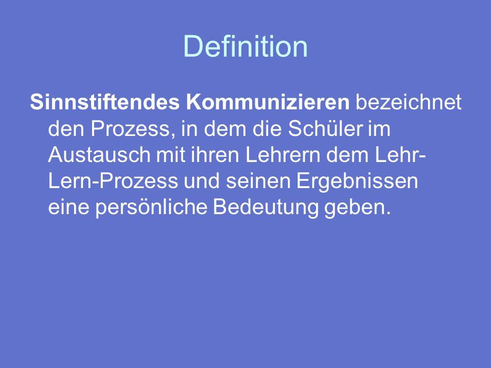 Ziele des sinnstiftenden Kommunizierens 1) erhöhte Lernmotivation 2) fachliche & überfachliche Interessenbildung 3) Metakognition Arbeitsbündnis vertiefen