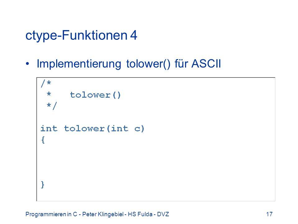 Programmieren in C - Peter Klingebiel - HS Fulda - DVZ17 ctype-Funktionen 4 Implementierung tolower() für ASCII