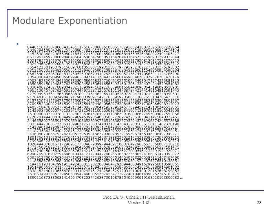 Prof. Dr. W. Conen, FH Gelsenkirchen, Version 1.0b 28 Modulare Exponentiation... 84481161338780654854515176167308605108065782936524108723263667228054