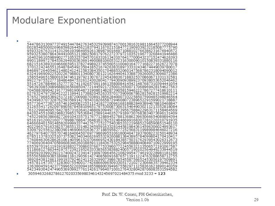 Prof. Dr. W. Conen, FH Gelsenkirchen, Version 1.0b 29 Modulare Exponentiation... 54478631309773749154478427634532593998741700138163198116645377208944