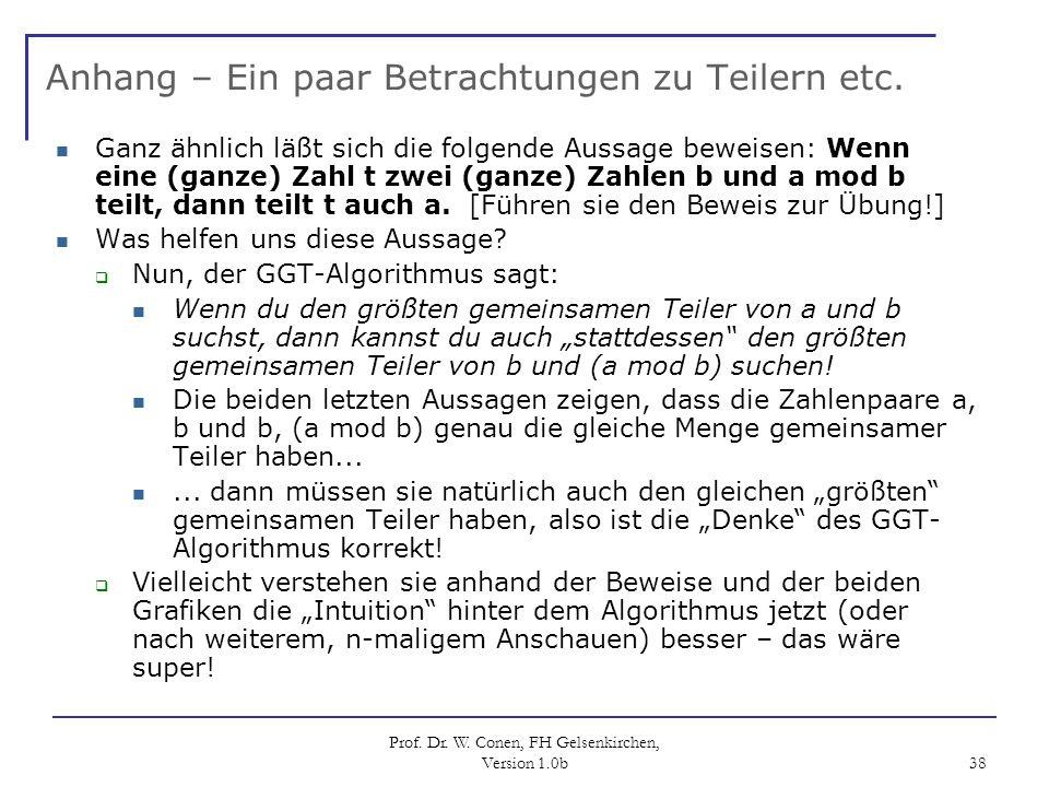 Prof. Dr. W. Conen, FH Gelsenkirchen, Version 1.0b 38 Anhang – Ein paar Betrachtungen zu Teilern etc. Ganz ähnlich läßt sich die folgende Aussage bewe