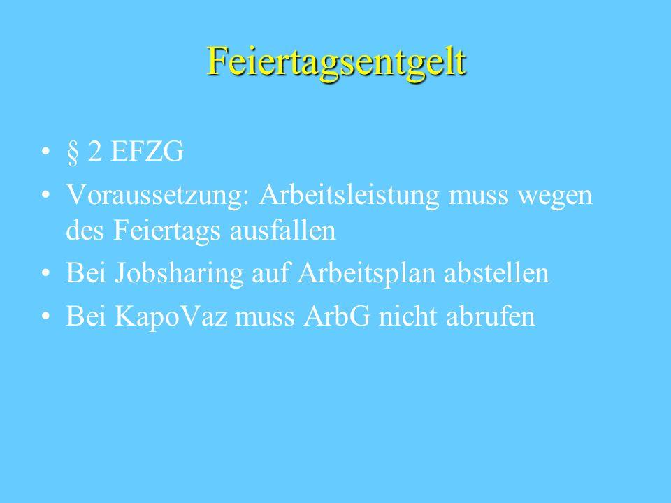 Entgeltfortzahlung § 5 EFZG Anzeige und Nachweispflichten unabhängig von Arbeitstagen Entgeltfortzahlung nach Entgeltausfallprinzip Problematisch teil