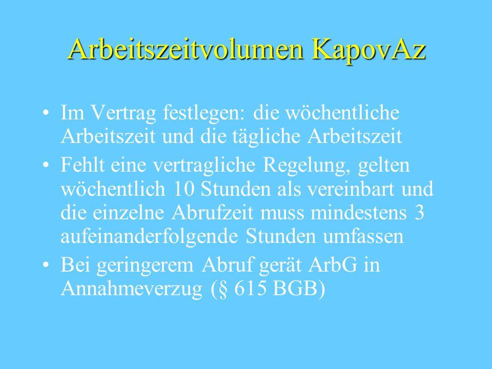 KapovAz (Abrufarbeit) § 12 TzBfG Arbeitsleistung ist entsprechend dem Arbeitsanfall zu erbringen Zum Schutz des ArbN - bestimmtes Arbeitszeitvolumen f