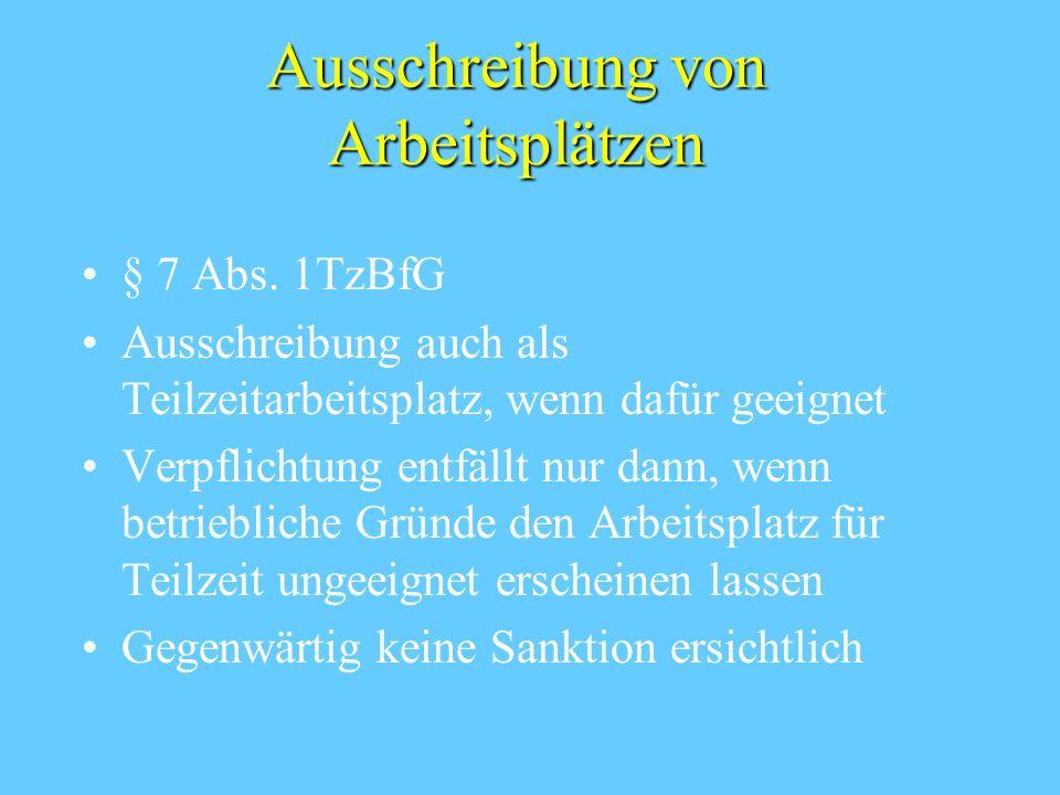 Benachteiligungsverbot § 5 TzBfG Keine Benachteiligung wegen der Wahrnehmung der Rechte nach dem TzBfG Entspricht § 612 a BGB