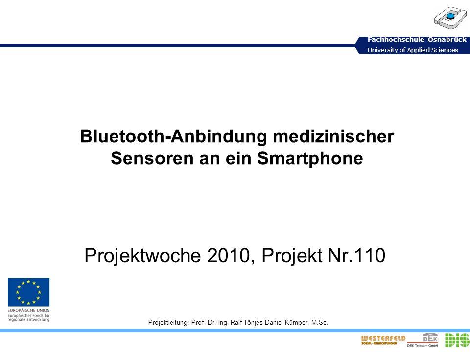 Fachhochschule Osnabrück University of Applied Sciences 206.01.2014 Gliederung Einleitung Bluetooth Protokollanalyse / Paketsniffer Abfrage mit Android Abfrage mit C / Linux