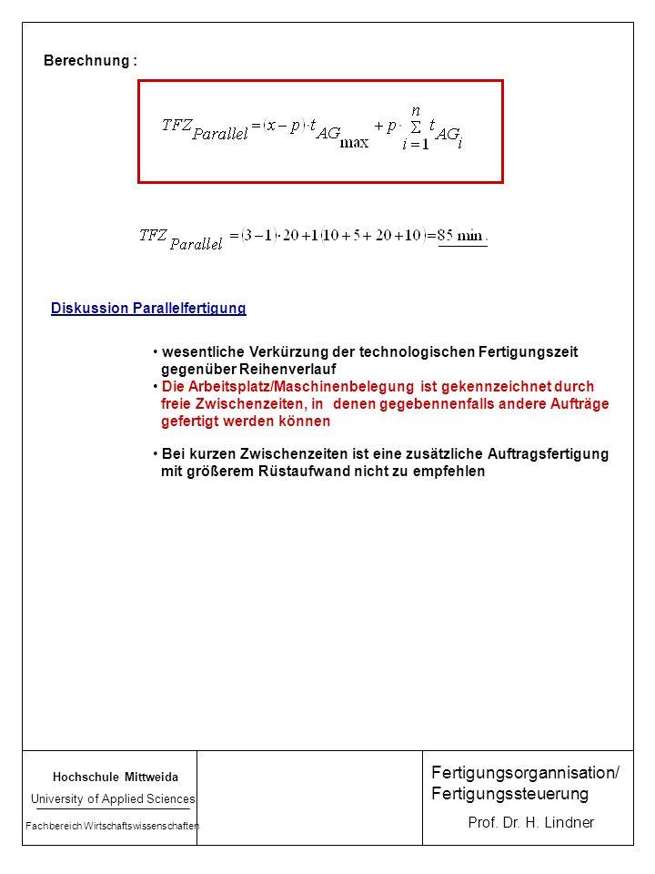 Hochschule Mittweida University of Applied Sciences Fachbereich Wirtschaftswissenschaften Prof. Dr. H. Lindner Fertigungsorgannisation/ Fertigungssteu