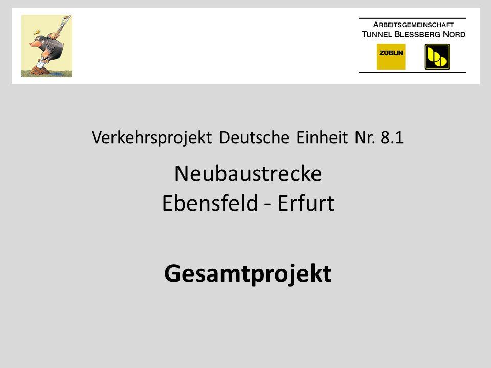 Verkehrsprojekt Deutsche Einheit Nr. 8.1 Neubaustrecke Ebensfeld - Erfurt Gesamtprojekt