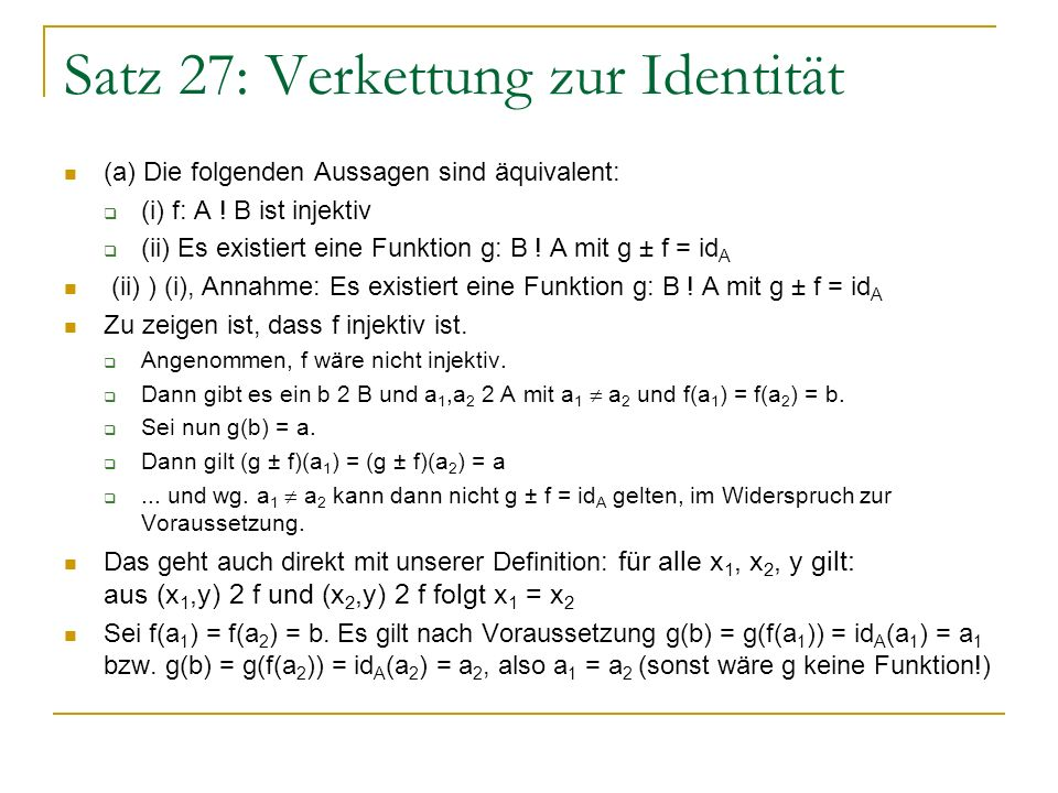 Satz 27: Verkettung zur Identität (b) Die folgenden Aussagen sind äquivalent: (i) f: A .