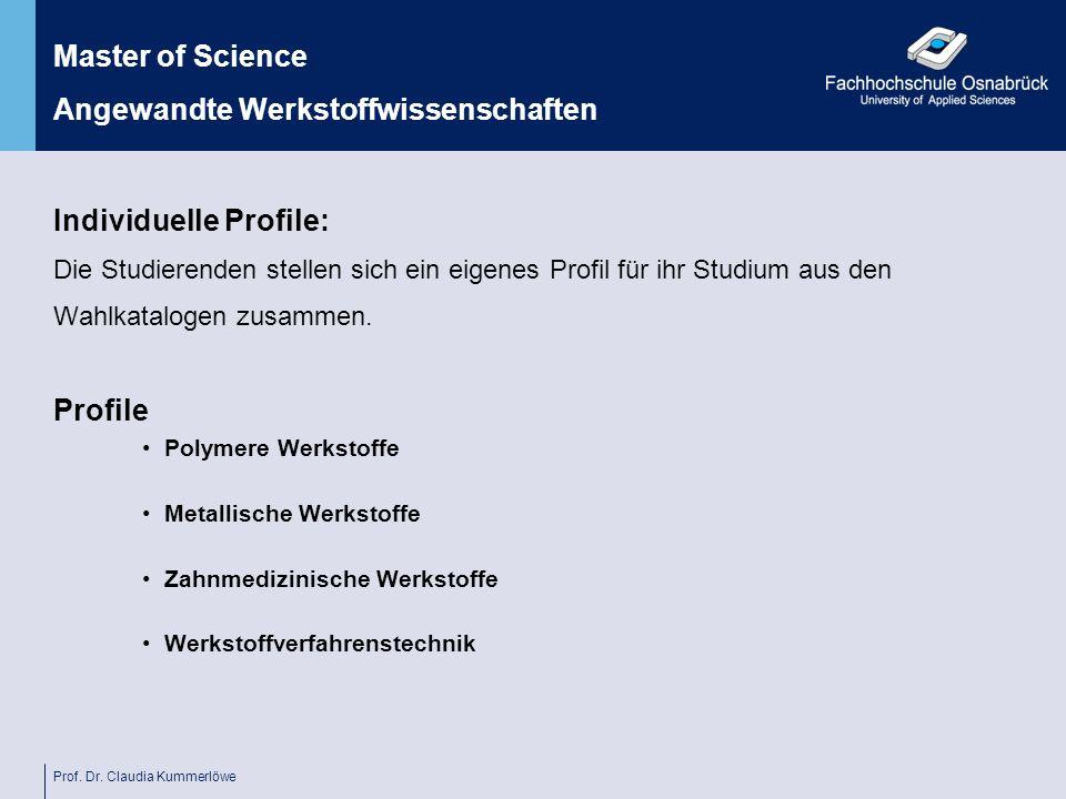 Prof. Dr. Claudia Kummerlöwe Individuelle Profile: Die Studierenden stellen sich ein eigenes Profil für ihr Studium aus den Wahlkatalogen zusammen. Pr