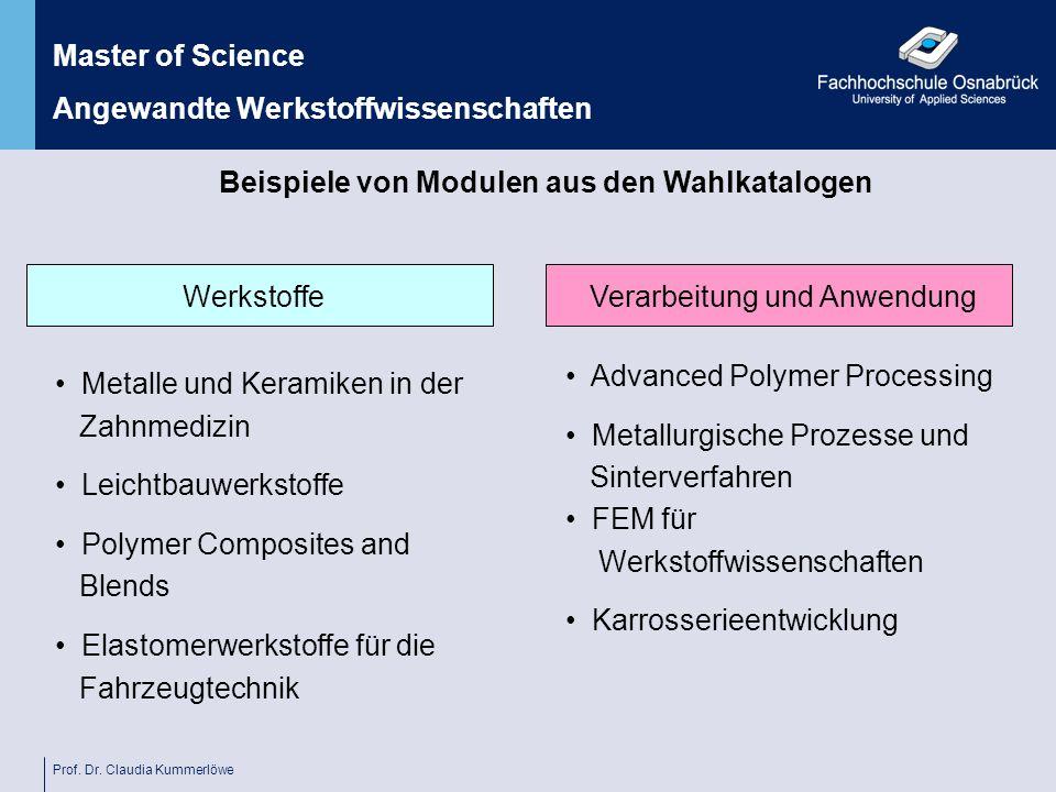 Prof. Dr. Claudia Kummerlöwe Beispiele von Modulen aus den Wahlkatalogen WerkstoffeVerarbeitung und Anwendung Master of Science Angewandte Werkstoffwi