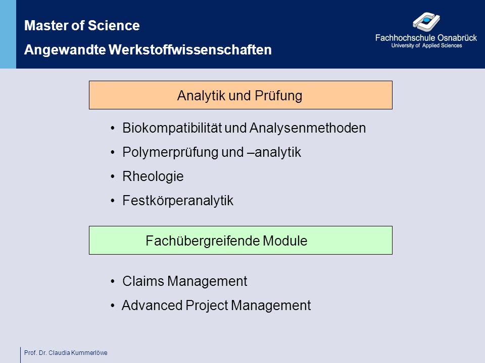 Prof. Dr. Claudia Kummerlöwe Analytik und Prüfung Fachübergreifende Module Master of Science Angewandte Werkstoffwissenschaften Biokompatibilität und