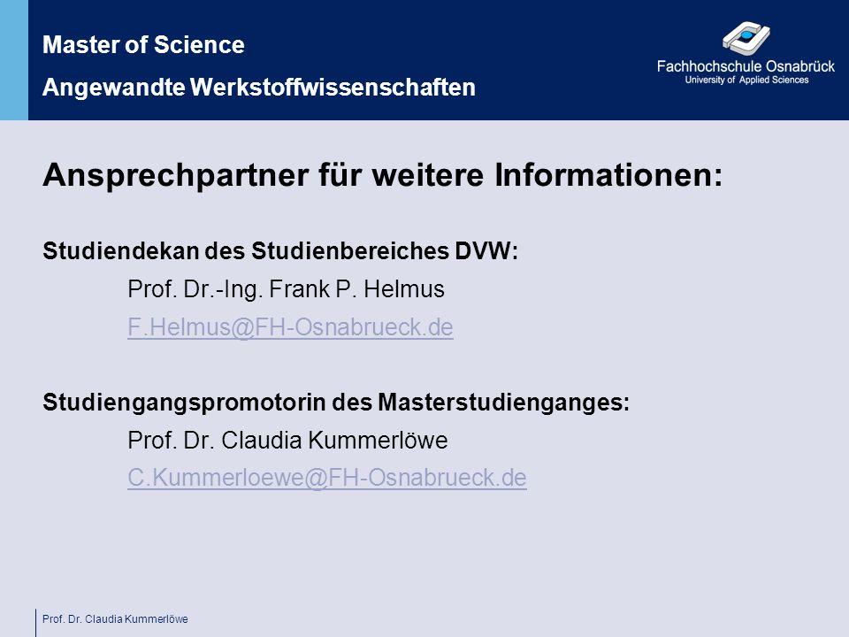 Prof. Dr. Claudia Kummerlöwe Ansprechpartner für weitere Informationen: Studiendekan des Studienbereiches DVW: Prof. Dr.-Ing. Frank P. Helmus F.Helmus