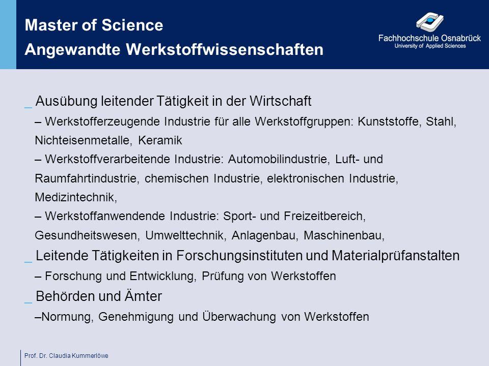 Prof. Dr. Claudia Kummerlöwe Master of Science Angewandte Werkstoffwissenschaften _ Ausübung leitender Tätigkeit in der Wirtschaft – Werkstofferzeugen