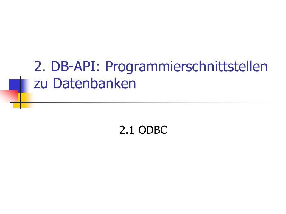2. DB-API: Programmierschnittstellen zu Datenbanken 2.1 ODBC