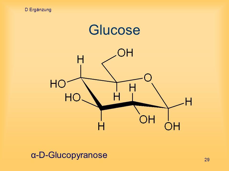 D Ergänzung 29 Glucose α-D-Glucopyranose