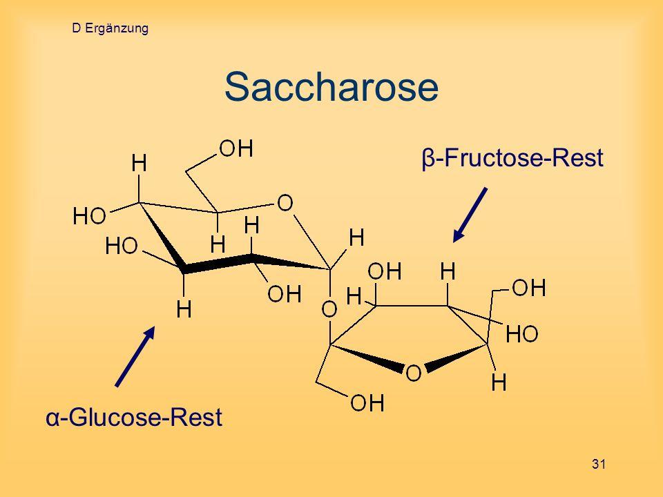 D Ergänzung 31 Saccharose α-Glucose-Rest β-Fructose-Rest