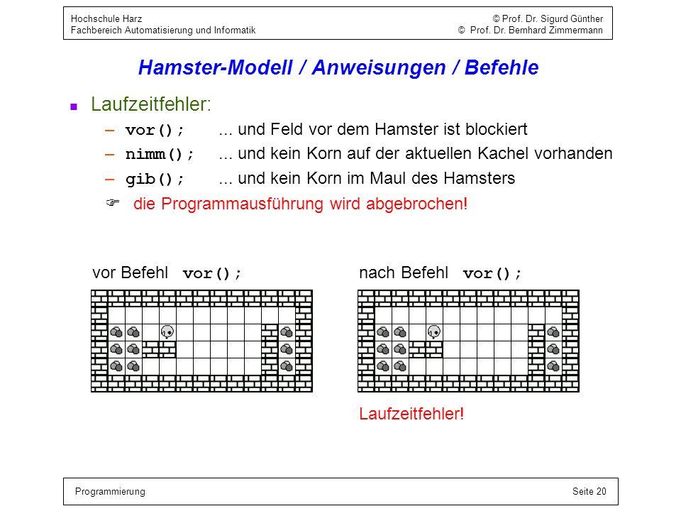 ProgrammierungSeite 20 Hochschule Harz © Prof. Dr. Sigurd Günther Fachbereich Automatisierung und Informatik © Prof. Dr. Bernhard Zimmermann Hamster-M