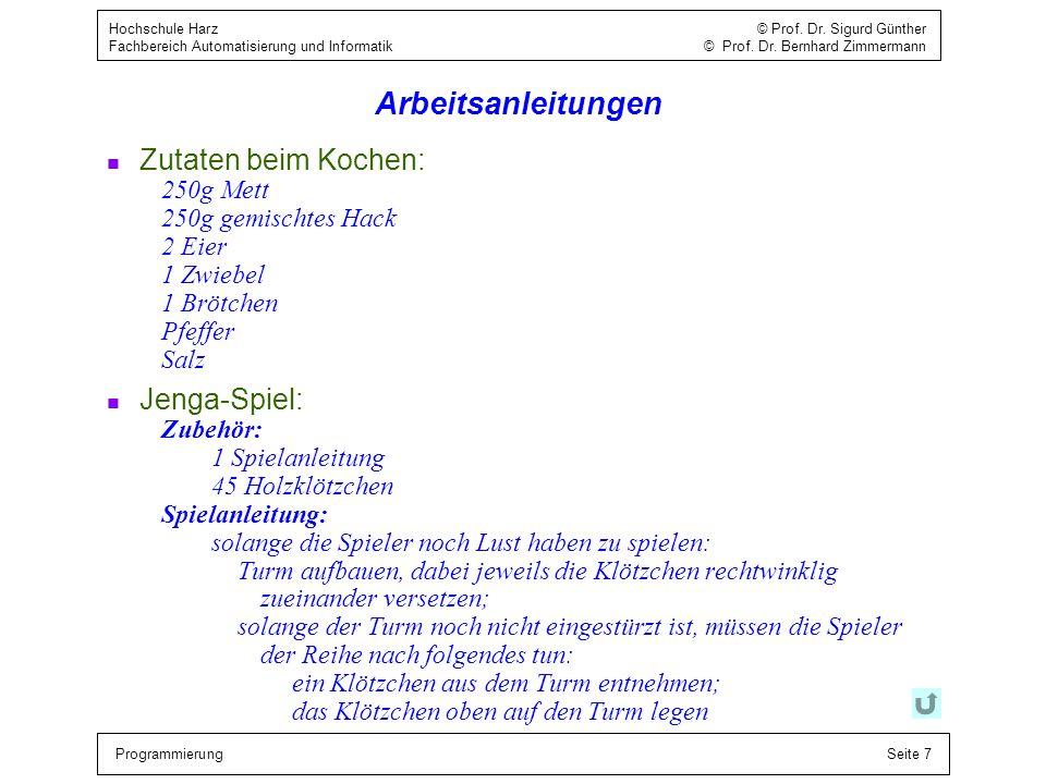 ProgrammierungSeite 7 Hochschule Harz © Prof. Dr. Sigurd Günther Fachbereich Automatisierung und Informatik © Prof. Dr. Bernhard Zimmermann Arbeitsanl