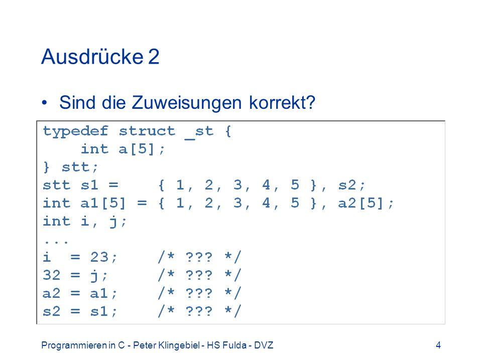 Programmieren in C - Peter Klingebiel - HS Fulda - DVZ15 Selektionen 8 Mehrfache Alternative / Fallunterscheidung switch switch(ausdruck){ case k1: anweisung_1; break; case k2: anweisung_2; break;...