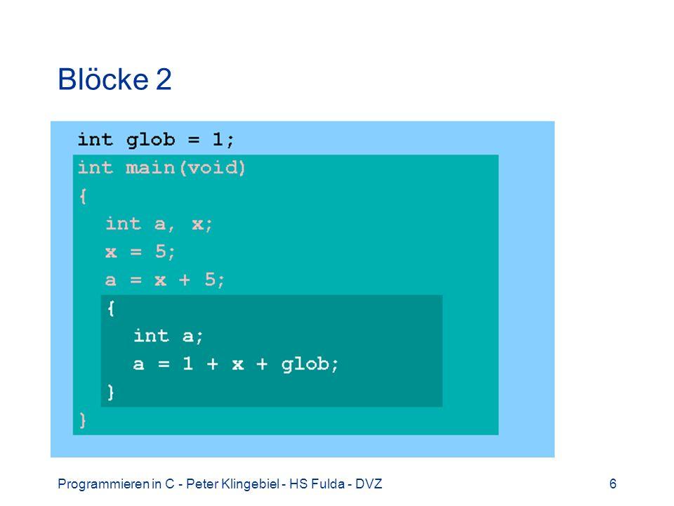 Programmieren in C - Peter Klingebiel - HS Fulda - DVZ27 Iterationen 8 for-Schleife ist eigentlich eine while-Schleife ausdruck1 while(ausdruck2){ anweisung ausdruck3 } Beispiel: stringcopy() mit for void stringcopy(char *s1, char *s2) { for ( ; *s1; s1++, s2++) *s2 = *s1; *s2 = \0 ; }