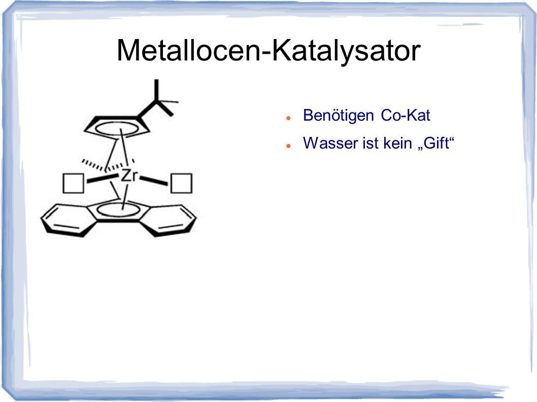 Metallocen-Katalysator Benötigen Co-Kat Wasser ist kein Gift