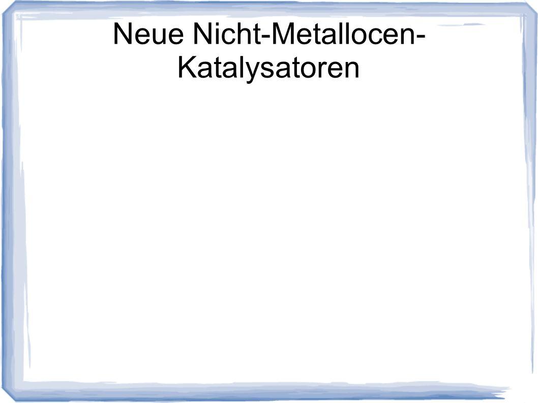 Neue Nicht-Metallocen- Katalysatoren