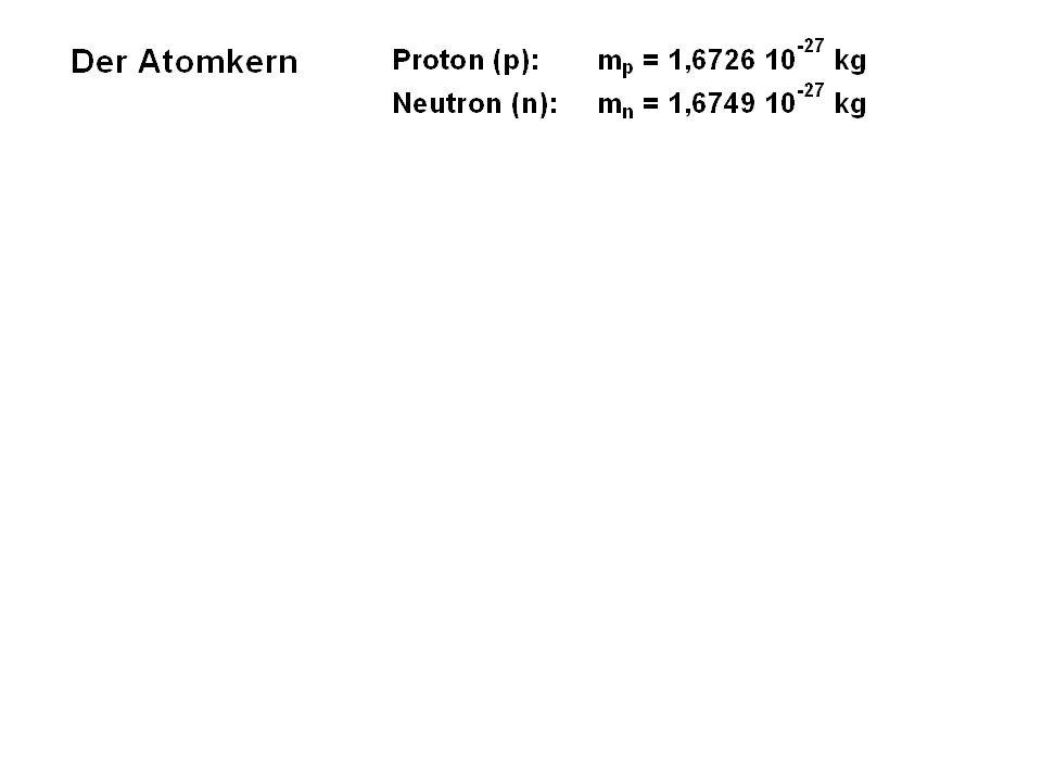 Z(p) + N(n) = M( Massezahl = Anzahl der Nukleonen)