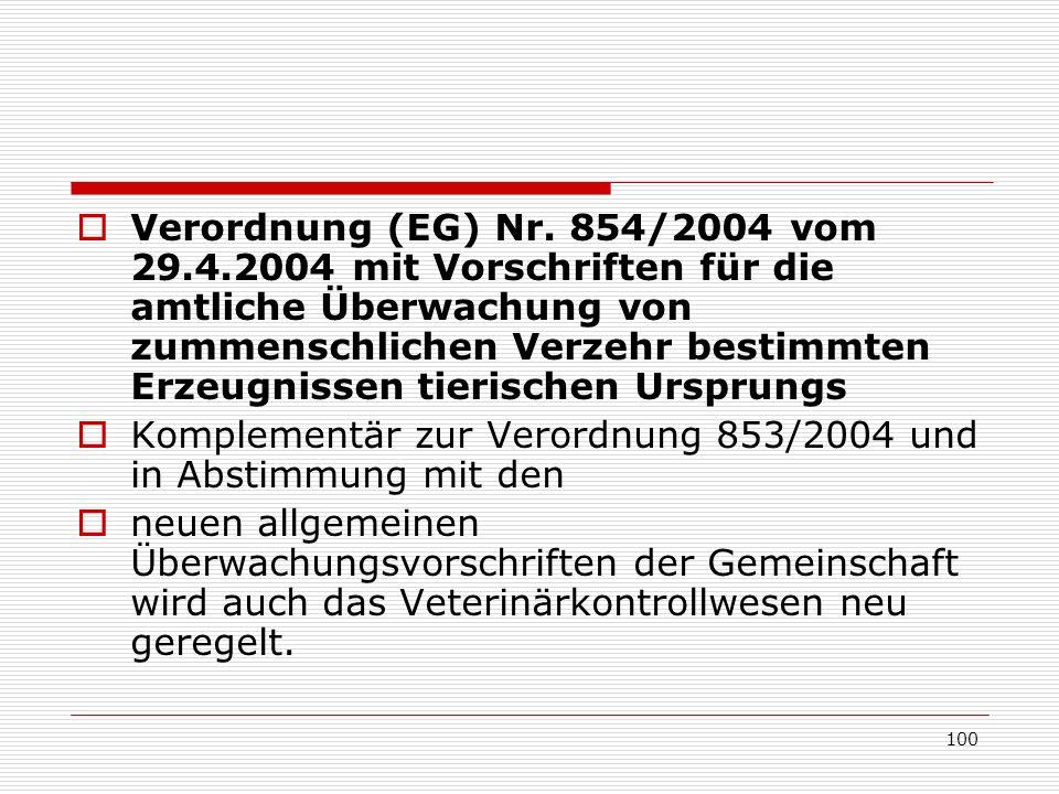 Verordnung (EG) Nr. 854/2004 vom 29.4.2004 mit Vorschriften für die amtliche Überwachung von zummenschlichen Verzehr bestimmten Erzeugnissen tierische